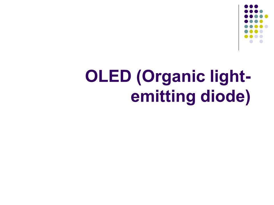 OLED (Organic light- emitting diode)