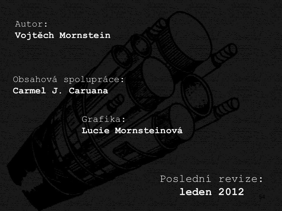 54 Poslední revize: leden 2012 Autor: Vojtěch Mornstein Obsahová spolupráce: Carmel J. Caruana Grafika: Lucie Mornsteinová