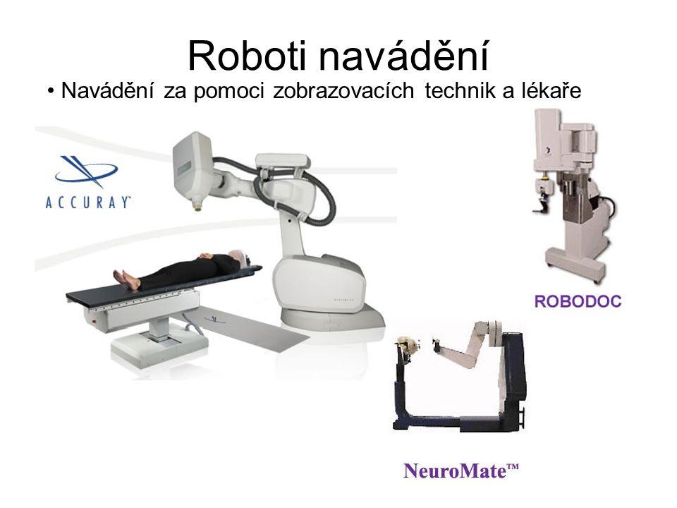 Roboti navádění CyberKnife od fy Accuray robot je schopen za pomoci kontinuálního RTG snímkování a z předchozích CT snímků přesně lokalizovat tumor a pomocí vysokoenergetického záření jej zničit plánování dávky záření reaguje ihned na změnu polohy pacienta (např.