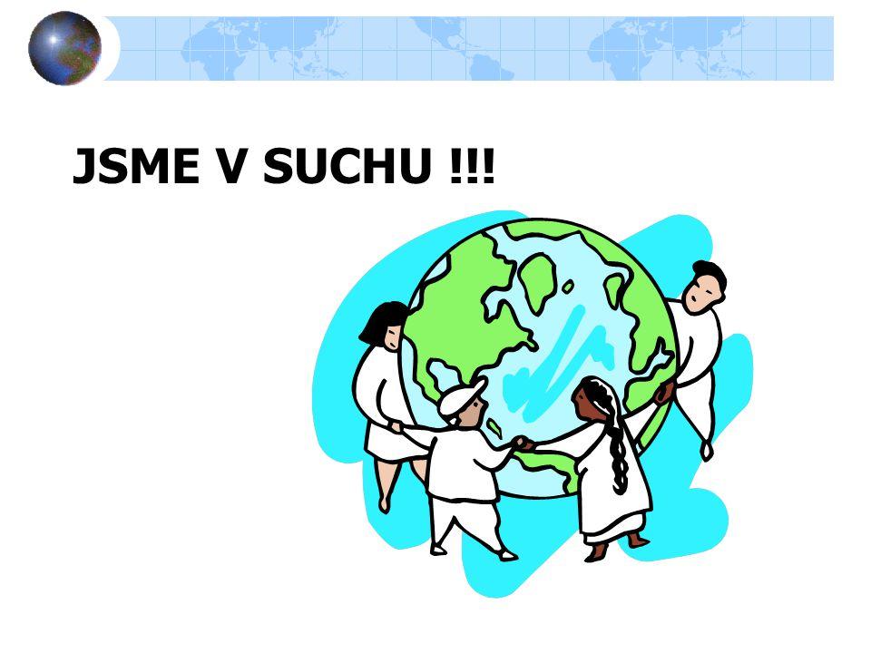 JSME V SUCHU !!!