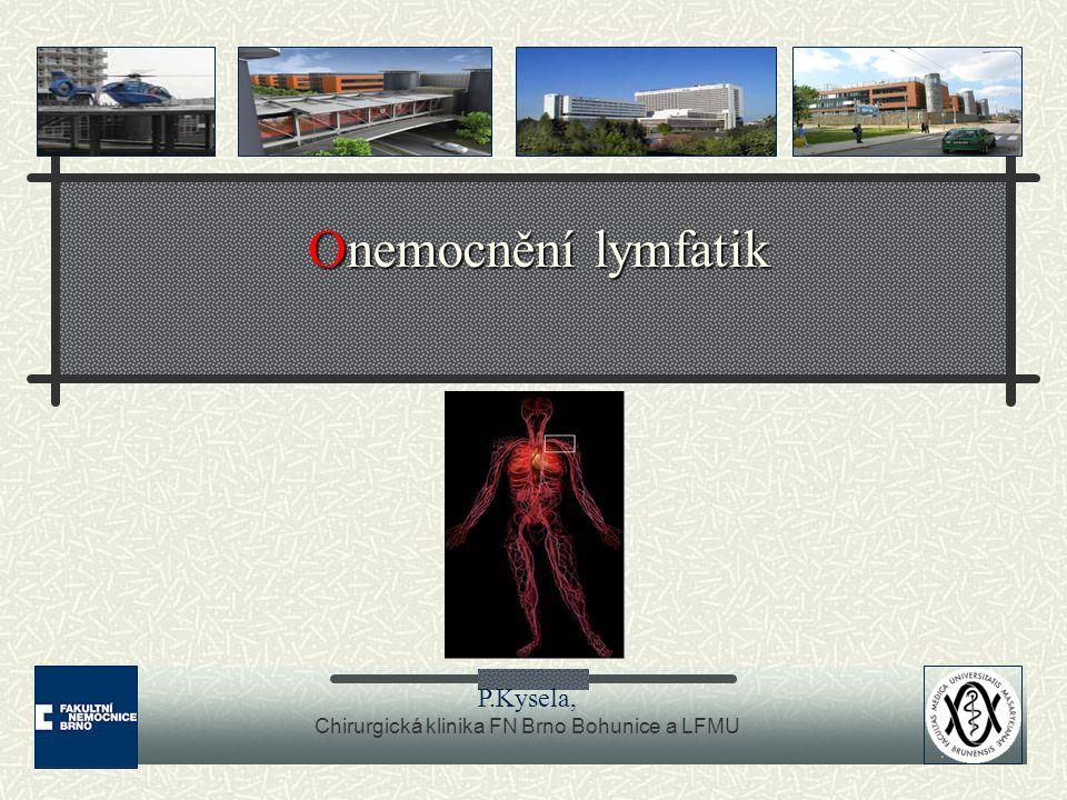 Onemocnění lymfatik P.Kysela, Chirurgická klinika FN Brno Bohunice a LFMU