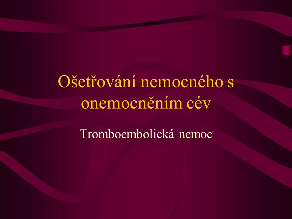 Ošetřování nemocného s onemocněním cév Tromboembolická nemoc