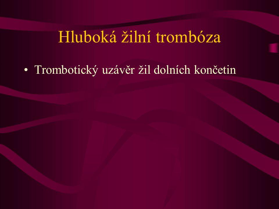 Hluboká žilní trombóza Trombotický uzávěr žil dolních končetin