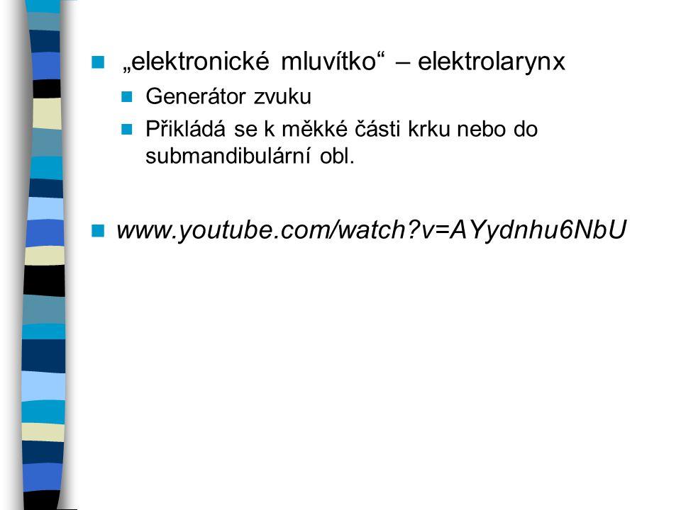 """""""elektronické mluvítko"""" – elektrolarynx Generátor zvuku Přikládá se k měkké části krku nebo do submandibulární obl. www.youtube.com/watch?v=AYydnhu6Nb"""