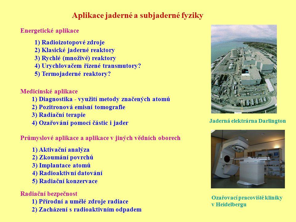 Přírodní a umělé zdroje radiace Veličiny popisující ionizující záření a jeho biologický účinek: Aktivita A [Bq = s -1 ] - počet rozpadů Četnost [Bq = s -1 ] - počet zaznamenaných částic Předaná energie: Dávka D [Gy = Jkg -1 ] - celková energie předaná tkáni nebo organismu Dávkový příkon [Gy s -1 ] Biologický účinek záření závisí na druhu tkáně a záření: Dávkový ekvivalent H = QD [Sv], Q - jakostní faktor - relativní biologická účinnost daného záření na tkáň Ekvivalentní dávka H T = w R D T [Sv] D T – dávka pohlcená ve tkáni Radiační váhový faktor w R jakostní faktor vystihující biologické riziko záření Druh zářeníwRwR Fotony a elektrony všech energií1 Neutrony s energií 10 keV5 Neutrony s energií 10 - 100 keV10 Neutrony s energií 0,1 - 2 MeV20 Neutrony s energií 2 - 20 MeV10 Záření α20 Každý orgán a tkáň jsou jinak citlivé: Efektivní dávka - součet ekvivalentních dávek vážený s ohledem na radiační citlivost orgánů a tkání pro všechny ozářené orgány Biologické účinky ionizujícího záření: Nestochastické - jsou prahové, dávka je dostatečná, aby se během relativně krátké doby projevilo pozorovatelné poškození Stochastické účinky - dávka nevyvolá v krátké době pozorovatelné poškození ale je jistá pravděpodobnost jeho pozdějšího projevení