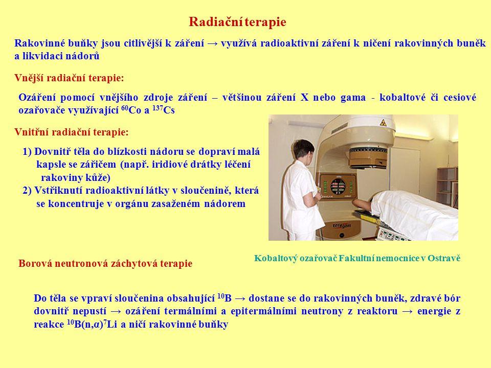 Radiační terapie Rakovinné buňky jsou citlivější k záření → využívá radioaktivní záření k ničení rakovinných buněk a likvidaci nádorů Vnější radiační