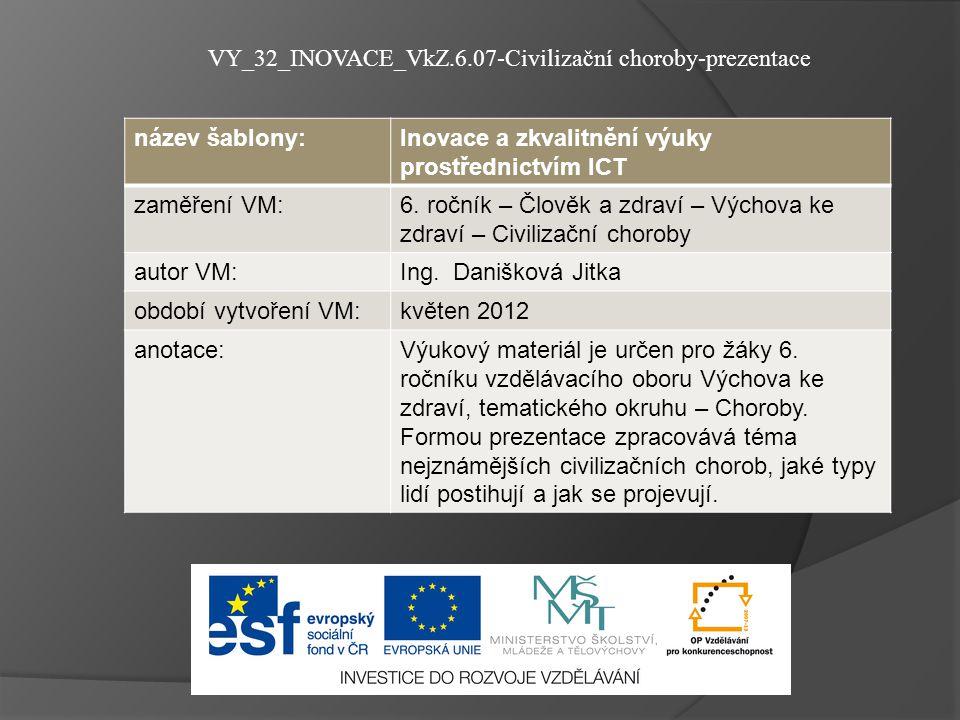název šablony:Inovace a zkvalitnění výuky prostřednictvím ICT zaměření VM:6. ročník – Člověk a zdraví – Výchova ke zdraví – Civilizační choroby autor