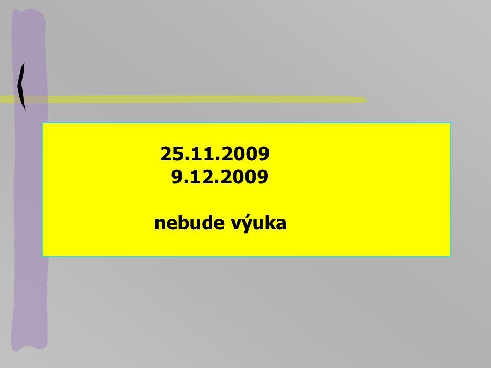 25.11.2009 9.12.2009 nebude výuka