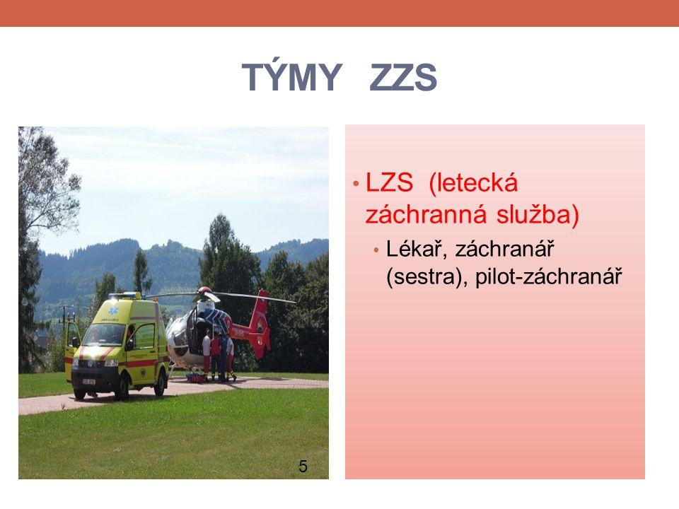 TÝMY ZZS LZS (letecká záchranná služba) Lékař, záchranář (sestra), pilot-záchranář 5