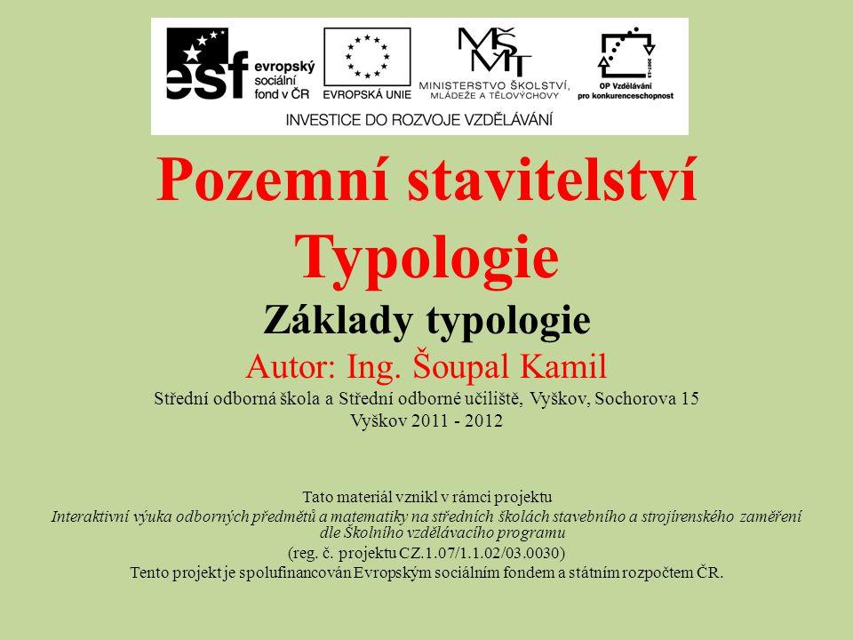 Základy typologie Typologie je nauka o navrhování budov.