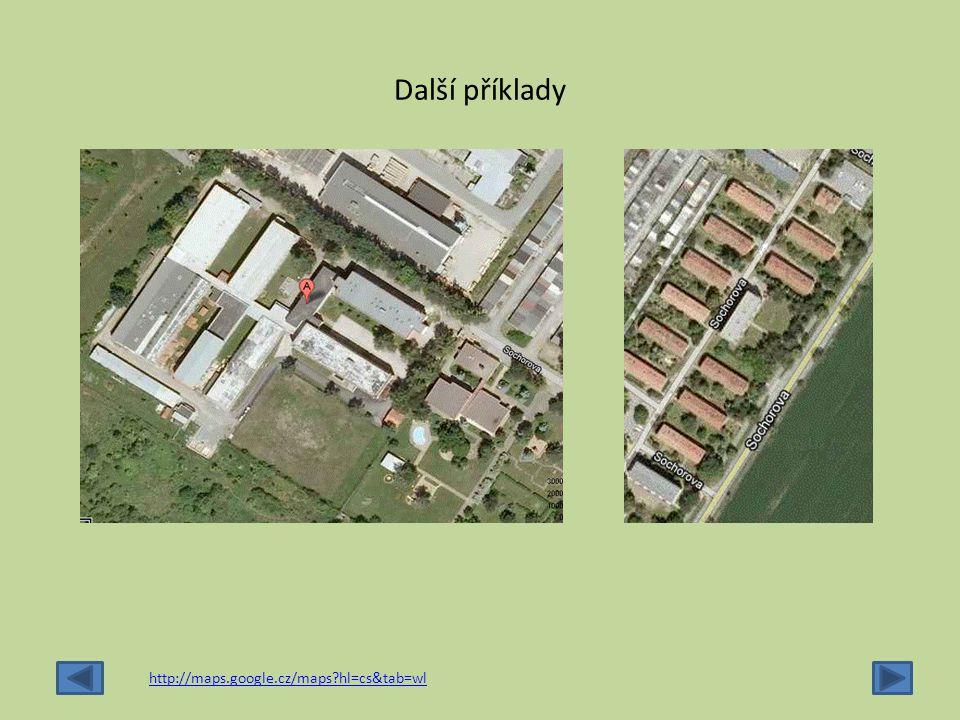 Další příklady http://maps.google.cz/maps?hl=cs&tab=wl