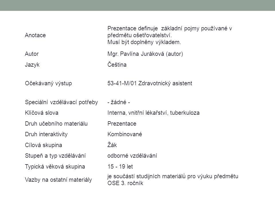 Anotace Prezentace definuje základní pojmy používané v předmětu ošetřovatelství.