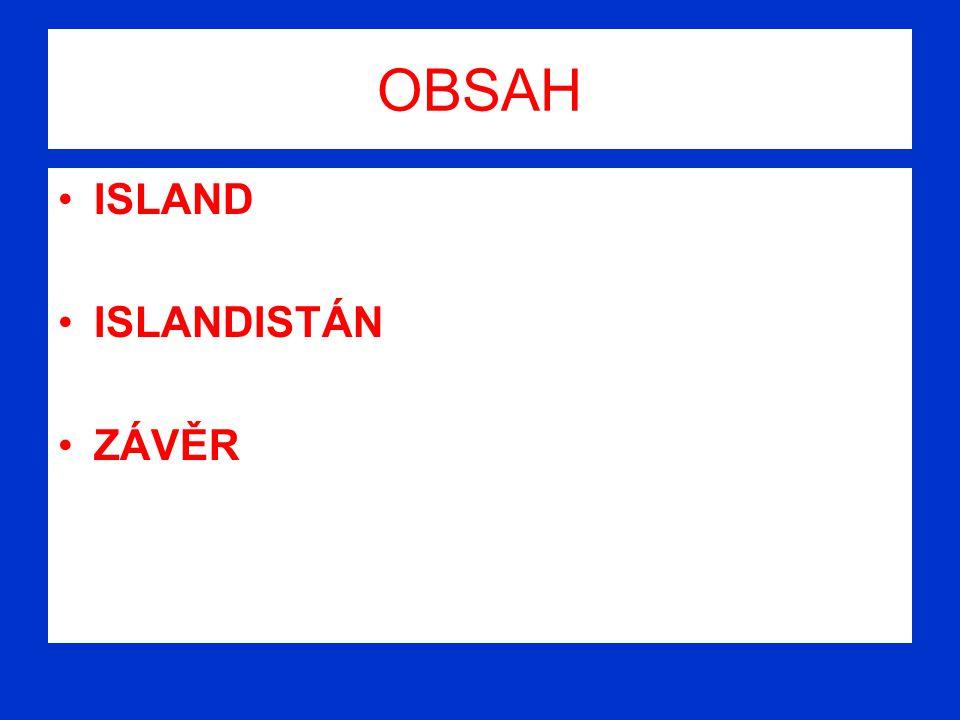 OBSAH ISLAND ISLANDISTÁN ZÁVĚR