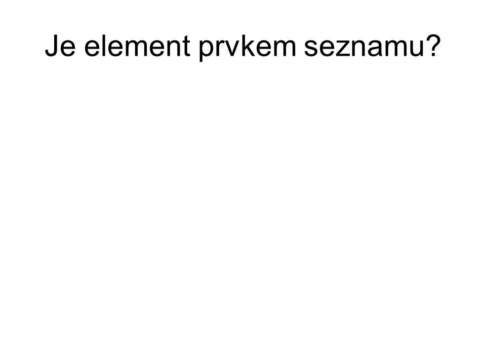 Je element prvkem seznamu?