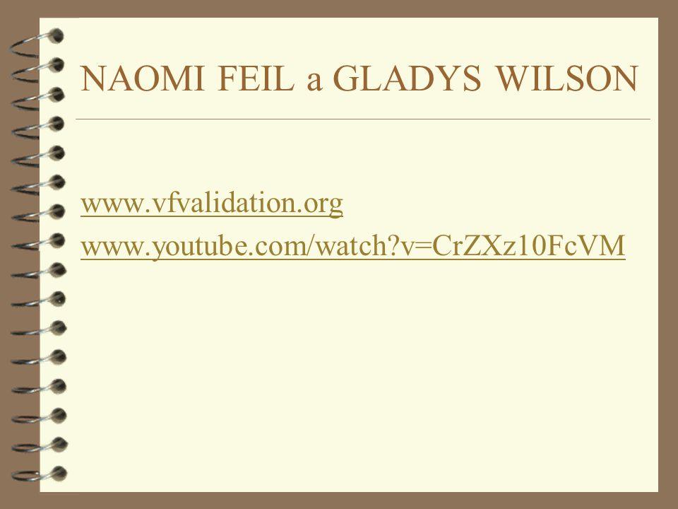 NAOMI FEIL a GLADYS WILSON www.vfvalidation.org www.youtube.com/watch?v=CrZXz10FcVM