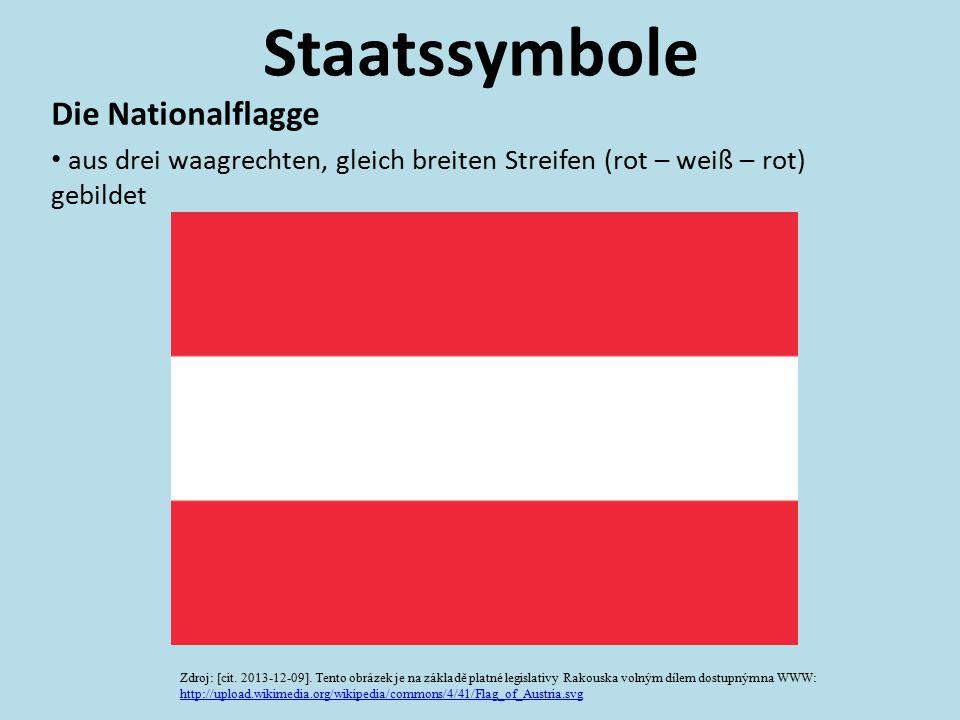 Staatssymbole Die Nationalflagge aus drei waagrechten, gleich breiten Streifen (rot – weiß – rot) gebildet Zdroj: [cit. 2013-12-09]. Tento obrázek je