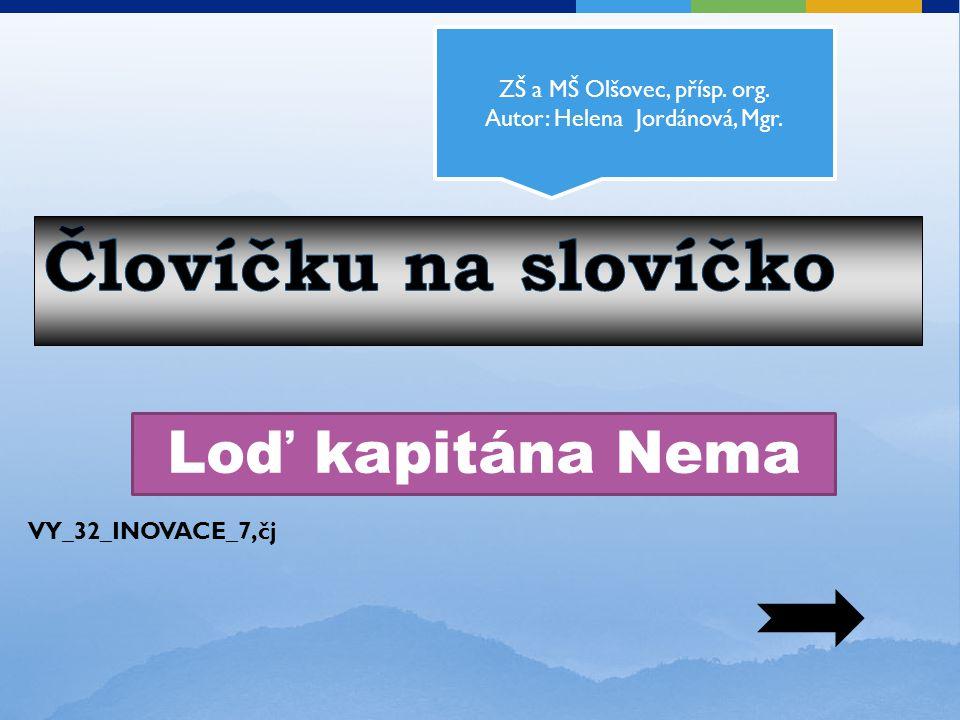 ZŠ a MŠ Olšovec, přísp. org. Autor: Helena Jordánová, Mgr.