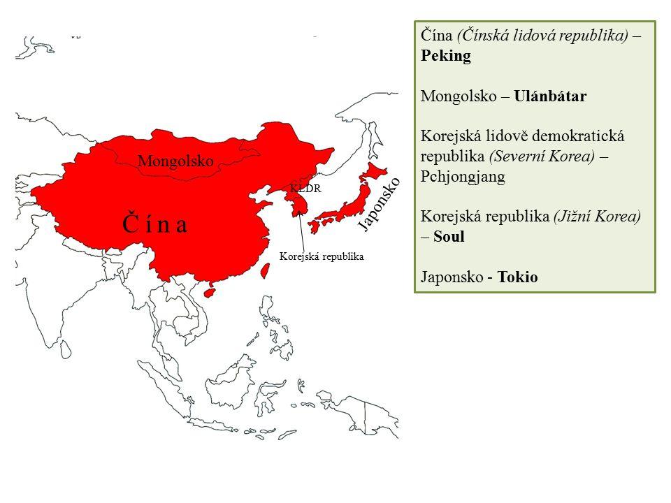 Čína (Čínská lidová republika) – Peking Mongolsko – Ulánbátar Korejská lidově demokratická republika (Severní Korea) – Pchjongjang Korejská republika