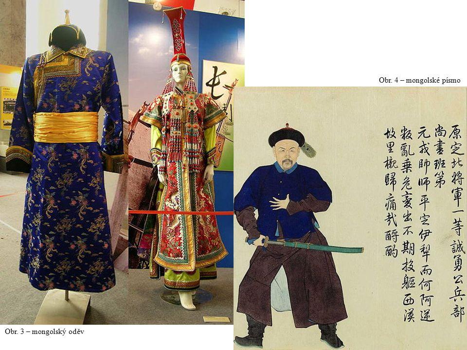 Obr. 3 – mongolský oděv Obr. 4 – mongolské písmo