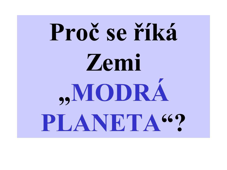 """Proč se říká Zemi """"MODRÁ PLANETA ?"""