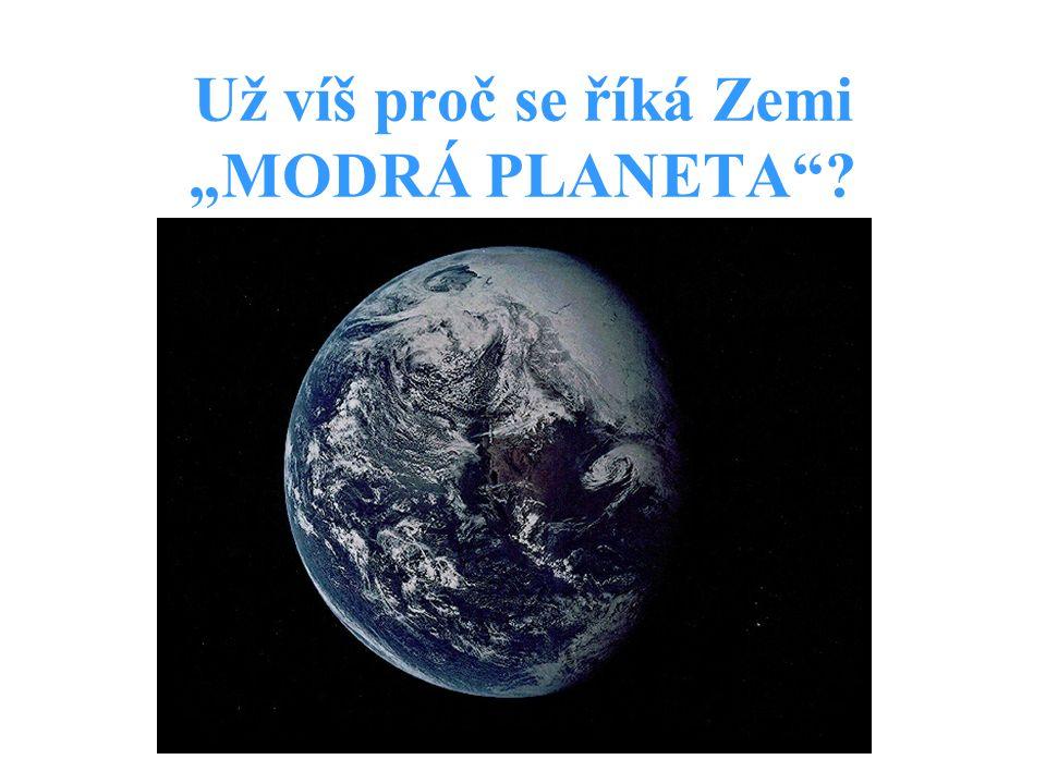 """Už víš proč se říká Zemi """"MODRÁ PLANETA ?"""