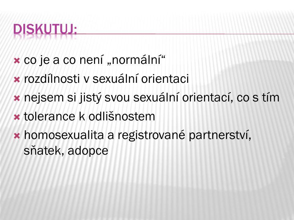 """ co je a co není """"normální""""  rozdílnosti v sexuální orientaci  nejsem si jistý svou sexuální orientací, co s tím  tolerance k odlišnostem  homose"""