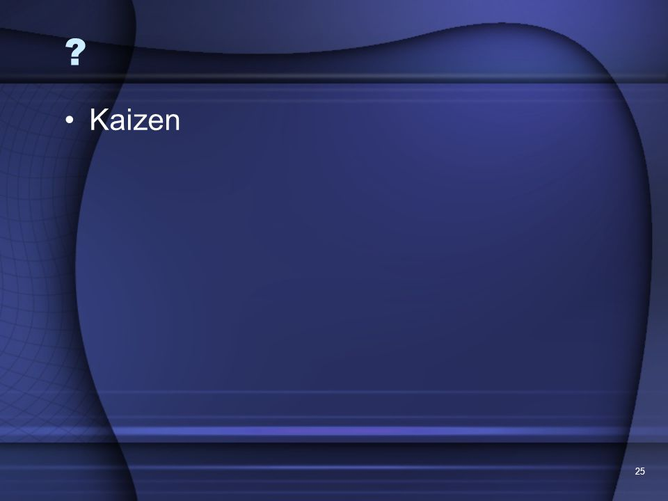 25 ? Kaizen