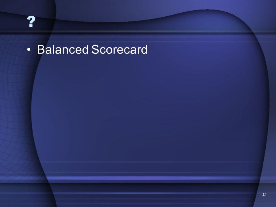 42 ? Balanced Scorecard