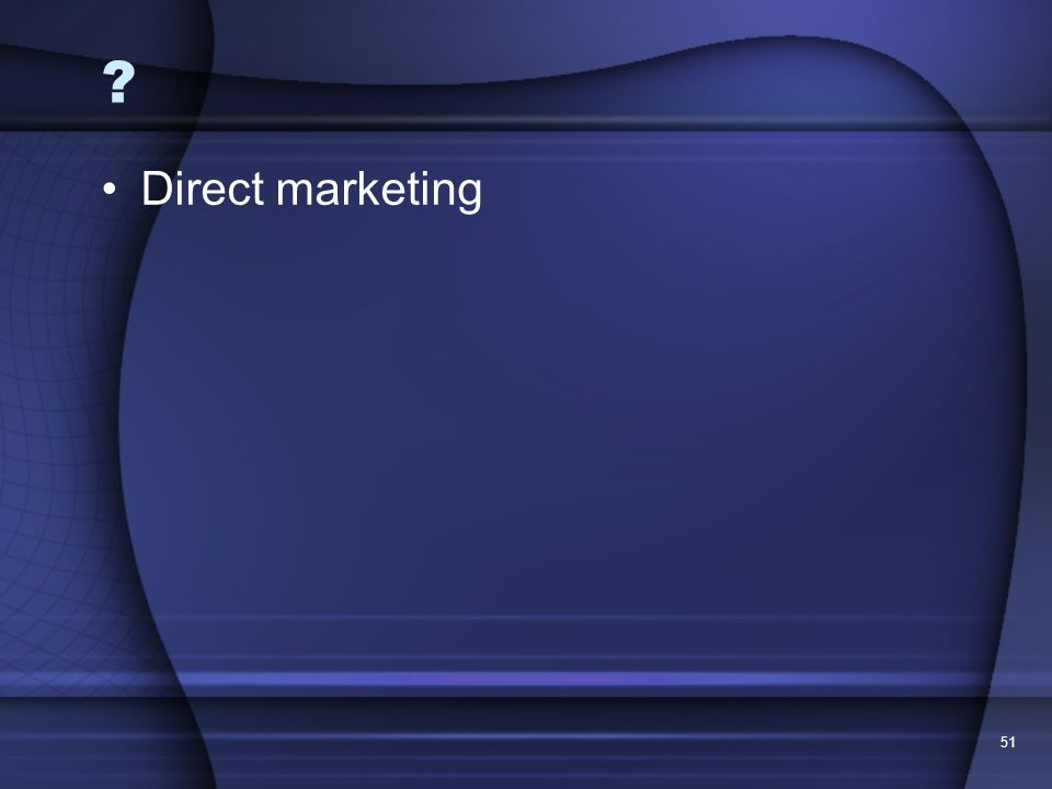 51 ? Direct marketing