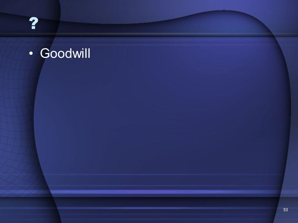 53 ? Goodwill