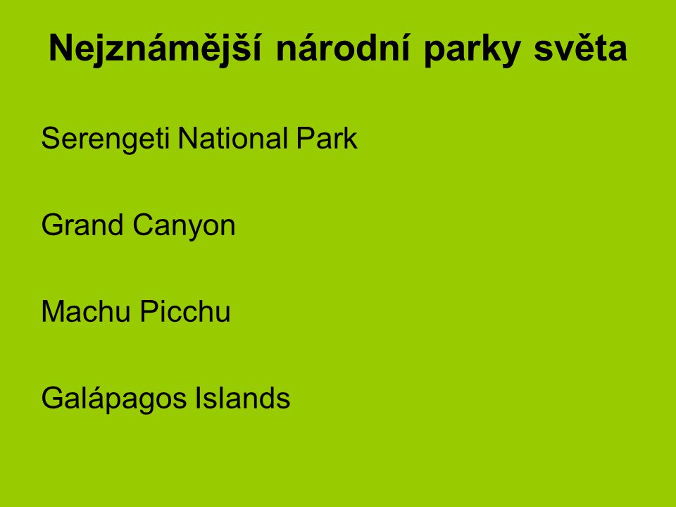 Nejznámější národní parky světa Serengeti National Park Grand Canyon Machu Picchu Galápagos Islands