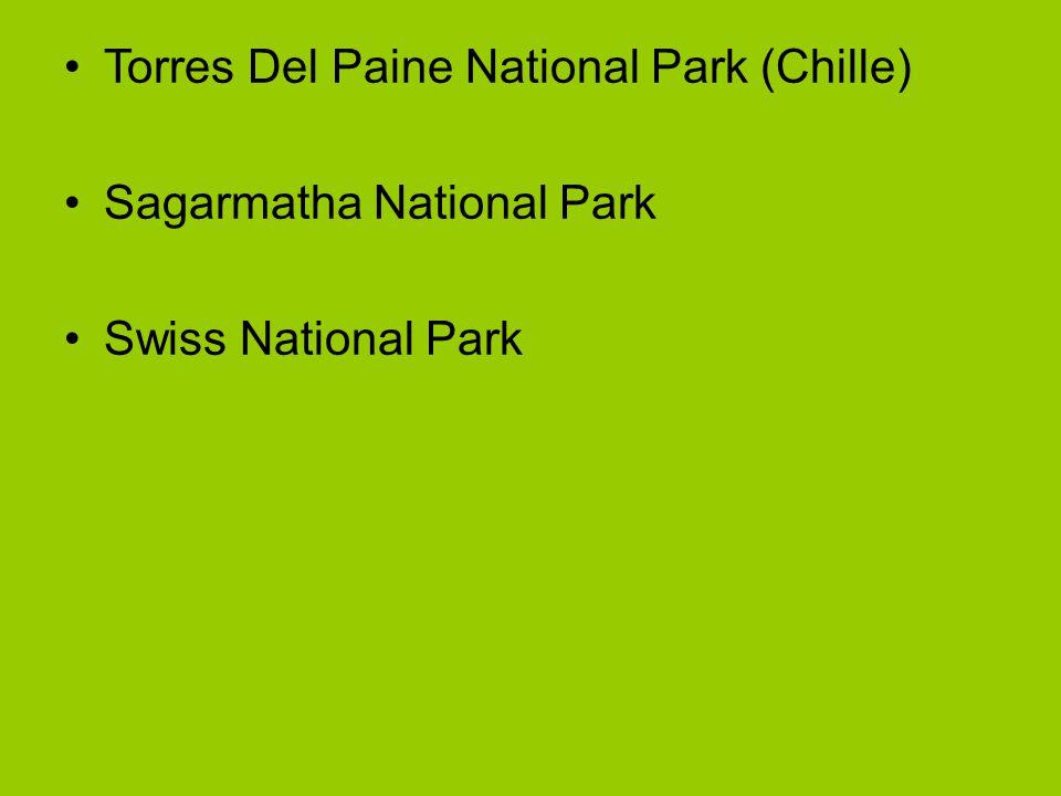 Torres Del Paine National Park (Chille) Sagarmatha National Park Swiss National Park
