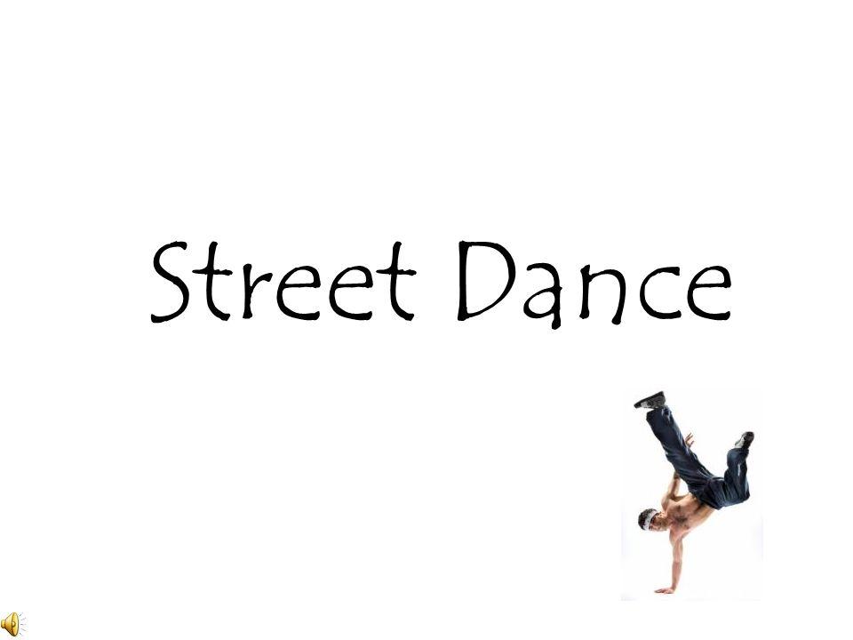 """Úvaha pojem Street Dance zahrnuje všechny """"pouliční tance: Hip-hop Just Dance X-Dance RnB Break Dance Atd…."""