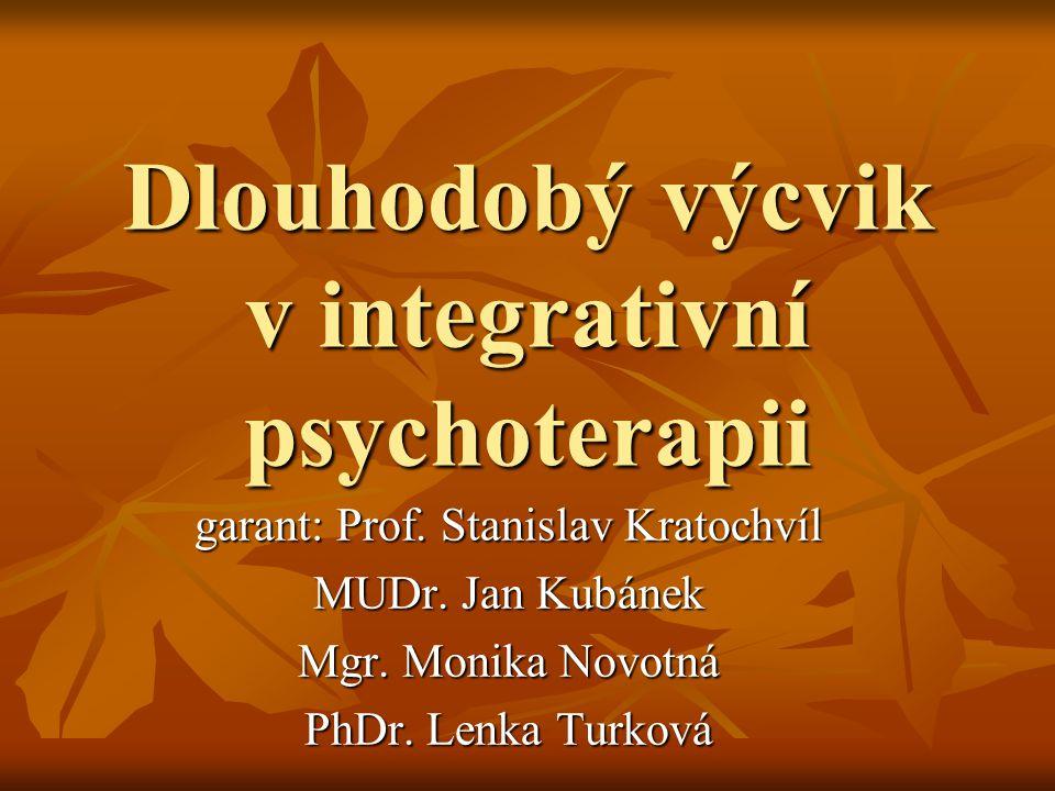 Dlouhodobý výcvik v integrativní psychoterapii garant: Prof.