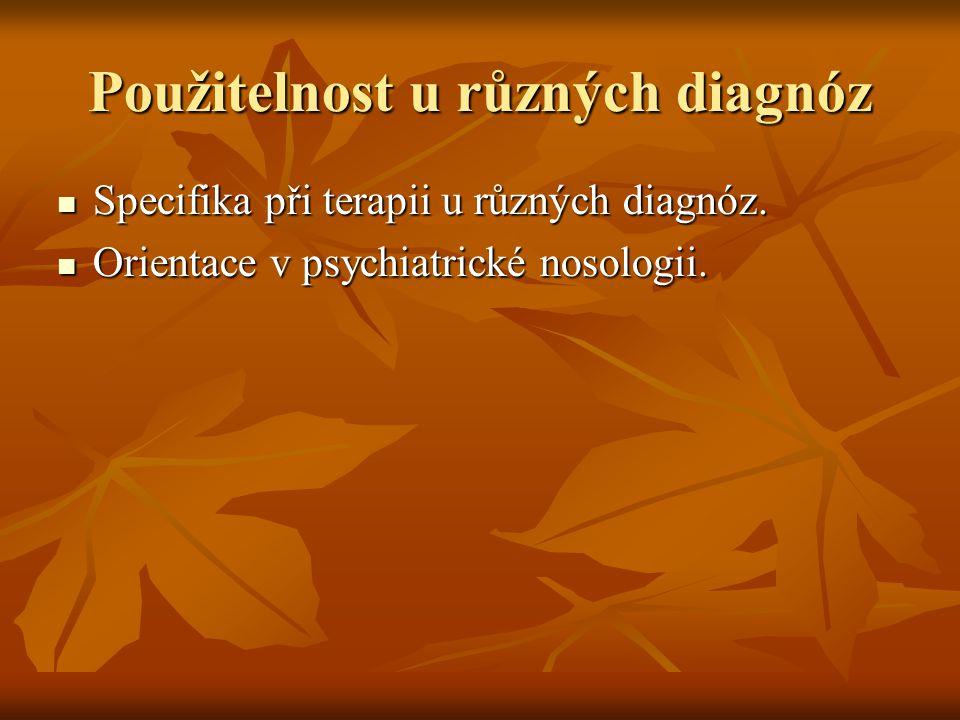 Použitelnost u různých diagnóz Specifika při terapii u různých diagnóz.