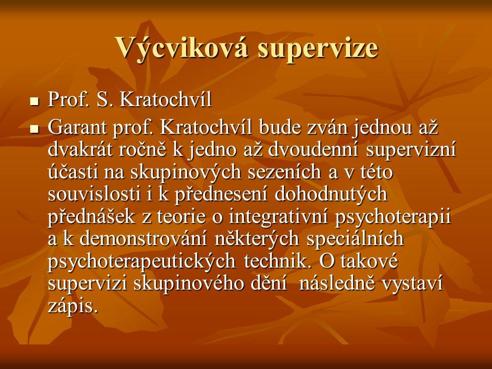 Výcviková supervize Prof. S. Kratochvíl Prof. S.