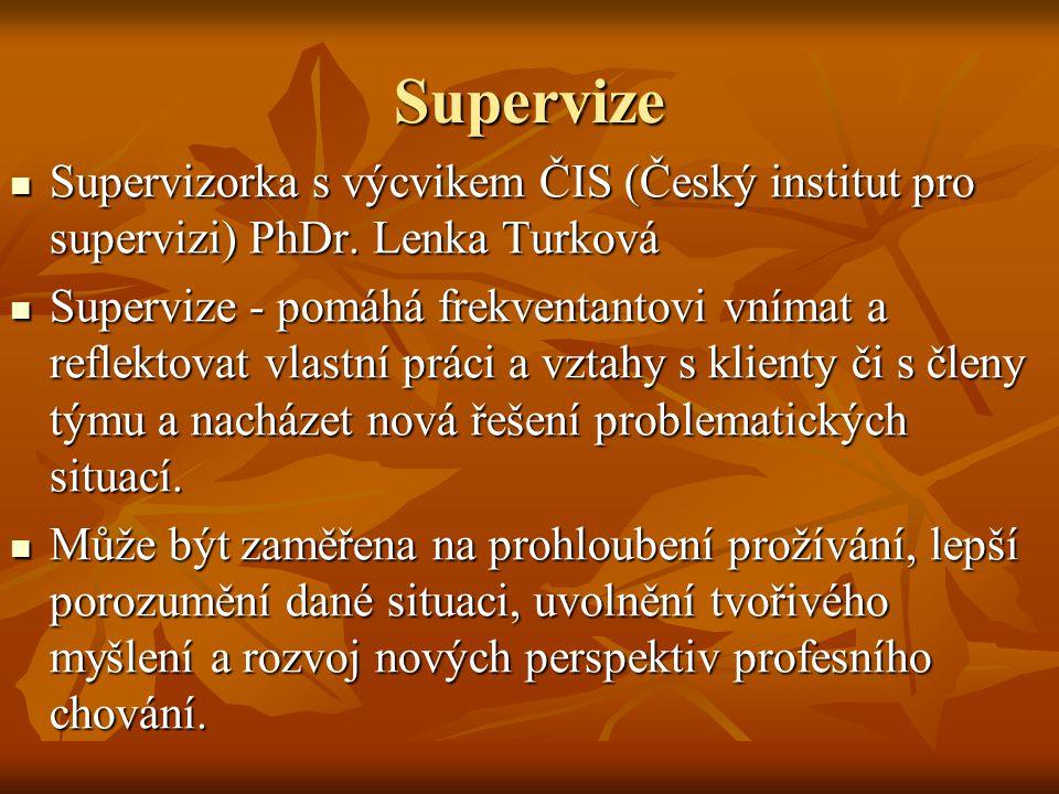 Supervize Supervizorka s výcvikem ČIS (Český institut pro supervizi) PhDr.