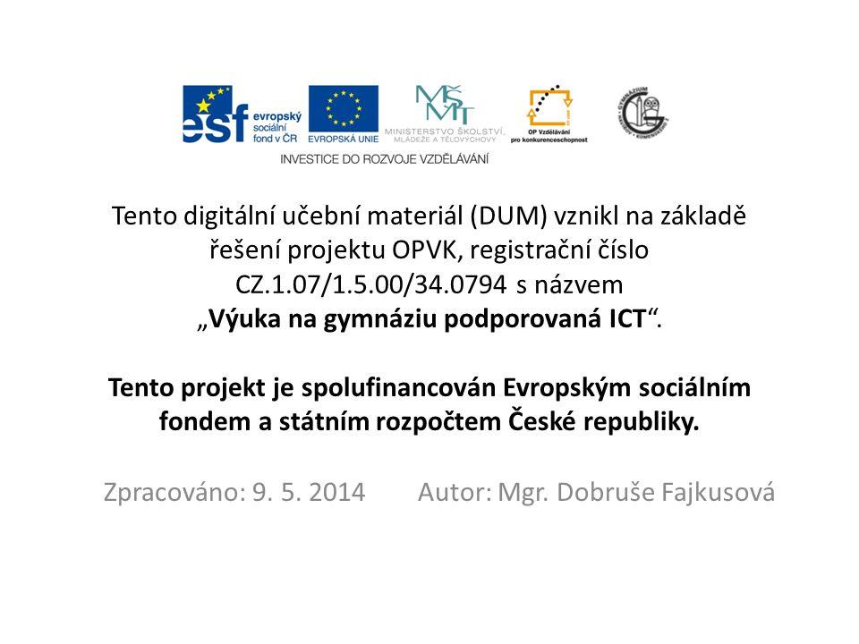"""Tento digitální učební materiál (DUM) vznikl na základě řešení projektu OPVK, registrační číslo CZ.1.07/1.5.00/34.0794 s názvem """"Výuka na gymnáziu pod"""