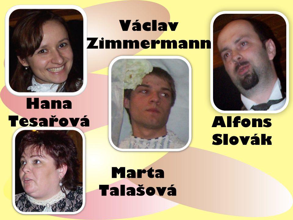 Hana Tesařová Marta Talašová Alfons Slovák Václav Zimmermann