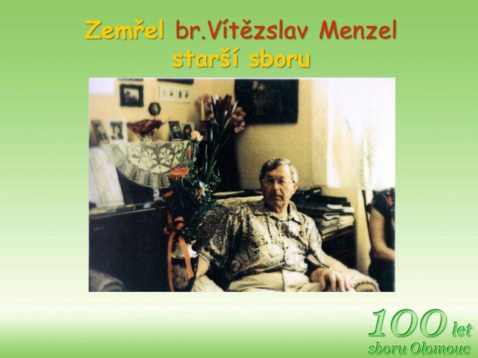 Zemřel br.Vítězslav Menzel starší sboru