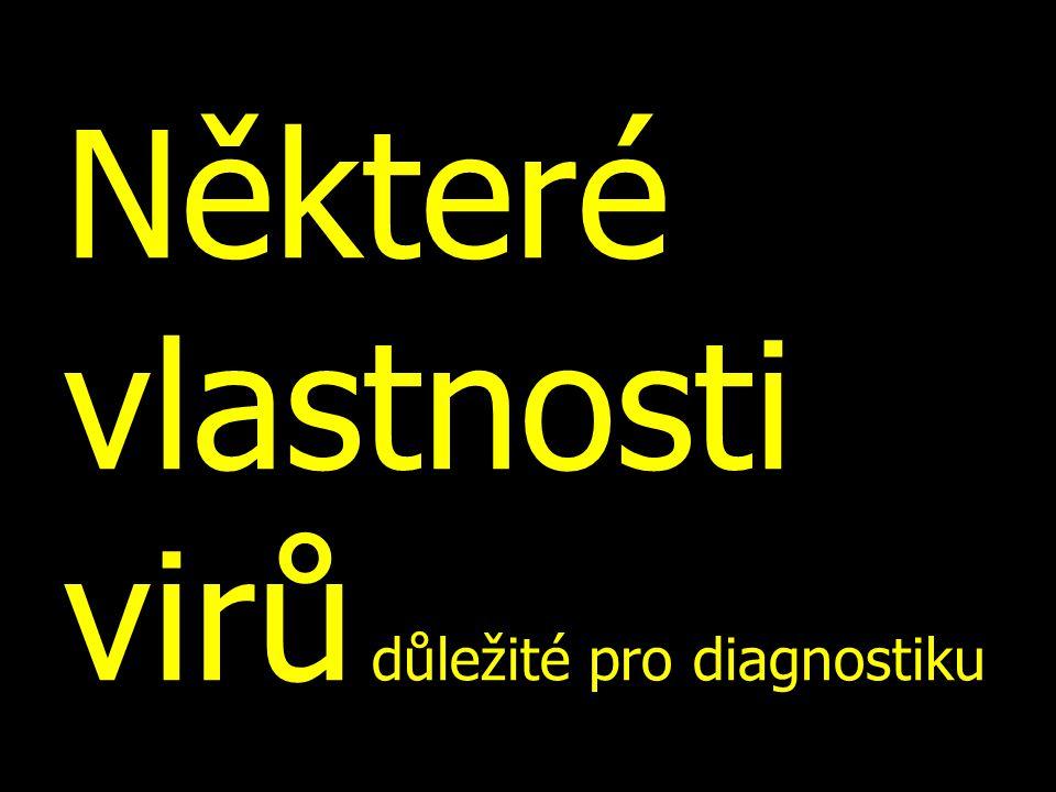 Některé vlastnosti virů důležité pro diagnostiku