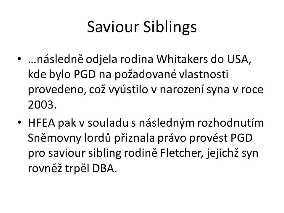 Saviour Siblings …následně odjela rodina Whitakers do USA, kde bylo PGD na požadované vlastnosti provedeno, což vyústilo v narození syna v roce 2003.