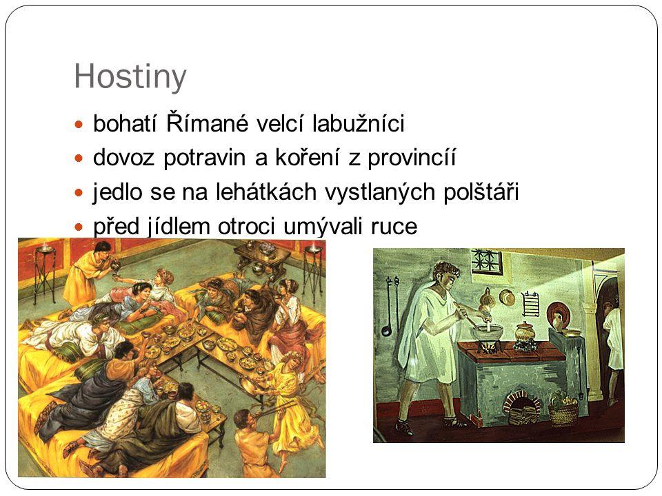 Hostiny bohatí Římané velcí labužníci dovoz potravin a koření z provincíí jedlo se na lehátkách vystlaných polštáři před jídlem otroci umývali ruce