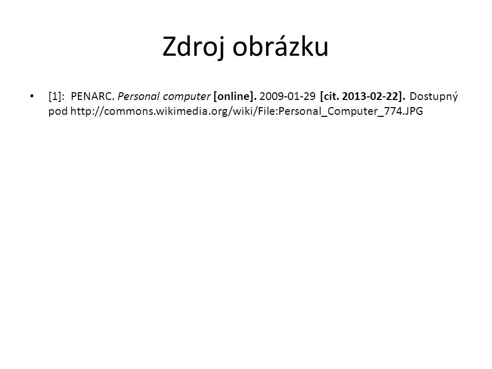 Zdroj obrázku [1]: PENARC. Personal computer [online]. 2009-01-29 [cit. 2013-02-22]. Dostupný pod http://commons.wikimedia.org/wiki/File:Personal_Comp