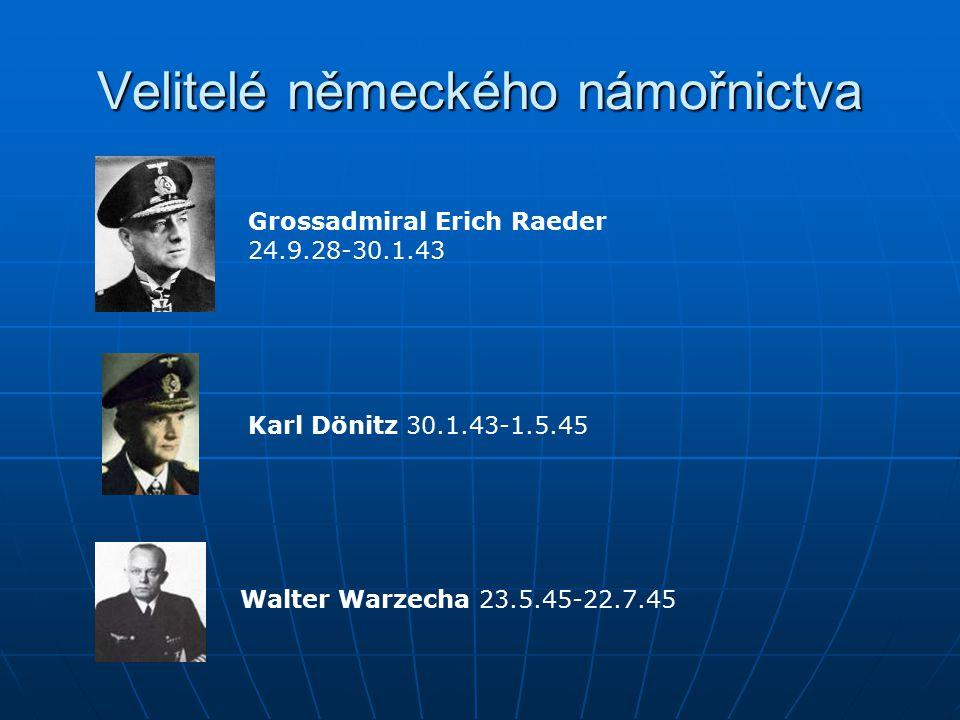 Velitelé německého námořnictva Grossadmiral Erich Raeder 24.9.28-30.1.43 Karl Dönitz 30.1.43-1.5.45 Walter Warzecha 23.5.45-22.7.45