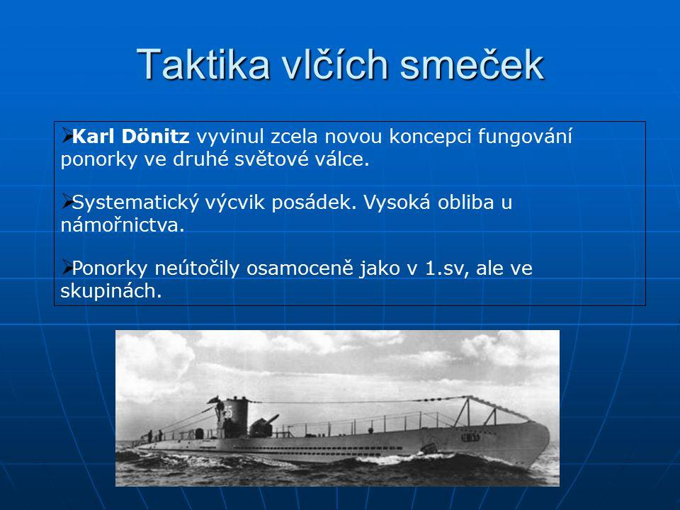 Taktika vlčích smeček  Karl Dönitz vyvinul zcela novou koncepci fungování ponorky ve druhé světové válce.