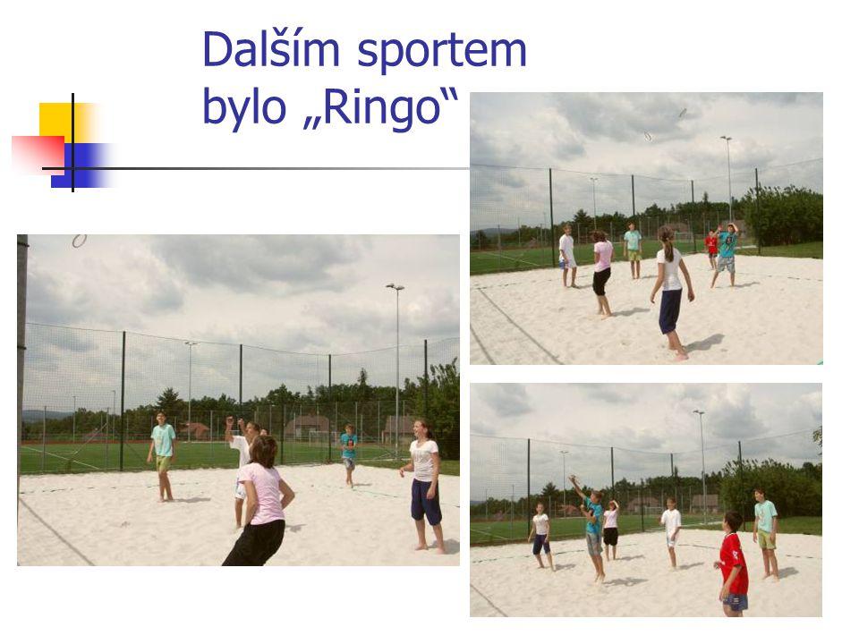 """Dalším sportem bylo """"Ringo"""