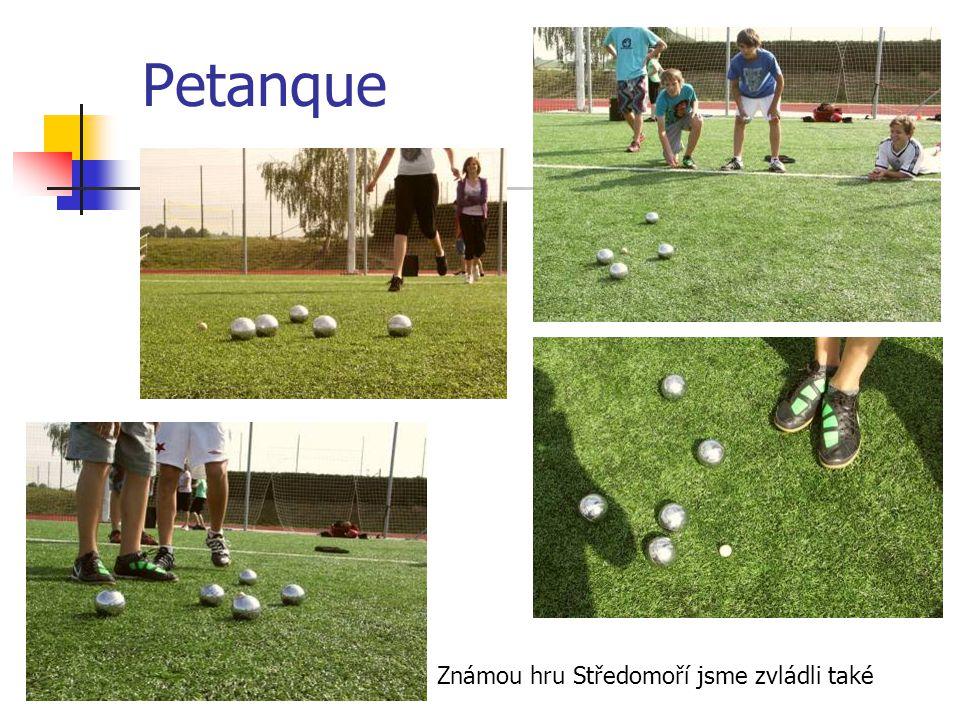 Petanque Známou hru Středomoří jsme zvládli také