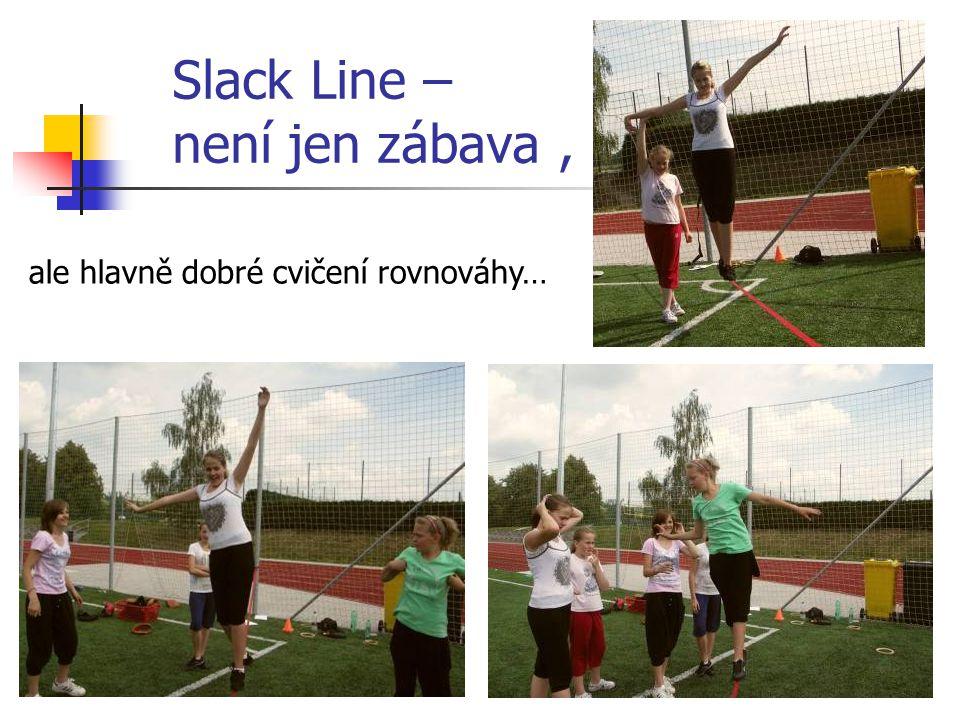 Slack Line – není jen zábava, ale hlavně dobré cvičení rovnováhy…