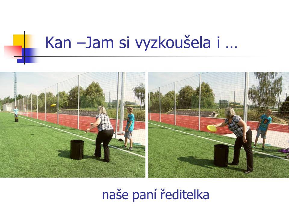 Kan –Jam si vyzkoušela i … naše paní ředitelka